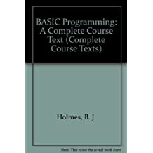 BASIC Programming: A Complete Course Text (Complete Course Texts)