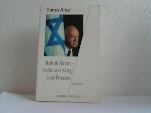 Itzhak Rabin. Held von Krieg und Frieden. Biographie