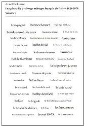 Encyclopédie des longs métrages français de fiction 1929-1979 : Volume 4 (de Bob le Flambeur à Bye Bye Barbara)