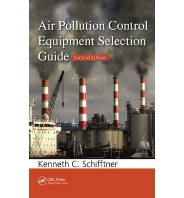 air-pollution-control-equipment-selection-guide-by-author-kenneth-c-schifftner-september-2013