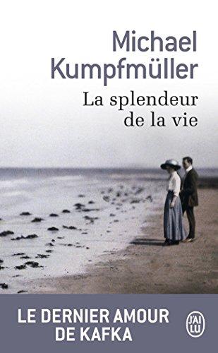 La splendeur de la vie par Michael Kumpfmüller