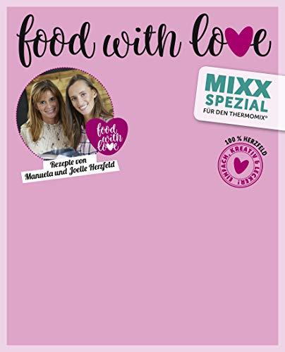 Sonderheft MIXX: Neue Rezepte von Manuela und Joëlle Herzfeld