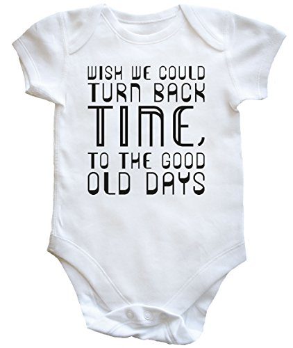 hippowarehouse-wish-we-could-turn-back-time-to-the-good-old-days-baby-vest-boys-girls