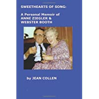 Sweethearts of Song: A Personal Memoir of Anne Ziegler and Webster Booth by Collen, Jean (2006) Paperback