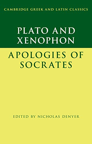 Plato: The Apology of Socrates and Xenophon: The Apology of Socrates (Cambridge Greek and Latin Classics) (English Edition)