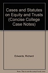 Cases and Statutes on Equity and Trusts (Concise College Case Notes)