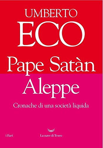 Pape Satàn Aleppe. Cronache di una società liquida (I fari) por Umberto Eco