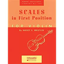 Scales in First Position for Violin (Rubank Educational Library, Band 185)