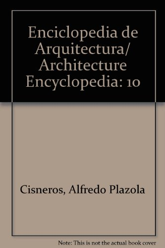 Enciclopedia de Arquitectura/ Architecture Encyclopedia: 10