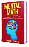 #8: Mental Math: How to Develop a Mind for Numbers, Rapid Calculations and Creative Math Tricks (Including Special Speed Math for SAT, GMAT and GRE Students)
