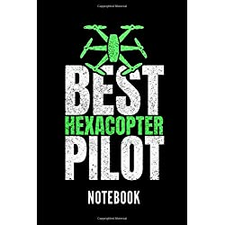 Best hexacopter pilot notebook: Ein schönes Notizbuch mit 110 linierten Seiten für jemanden, der Drohnen liebt - Ideal für Notizen zum Thema Modellbau und Drohne