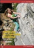 Valtellina, Valchiavenna, Engandina. Falesie e vie sportive. Ediz. italiana e inglese
