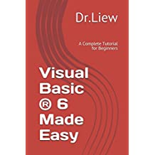 Visual basic (r) 6 made easy: a complete tutorial for beginners.