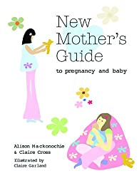 New Mother's Guide to Pregnancy and Baby