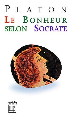 Le bonheur selon Socrate par Platon