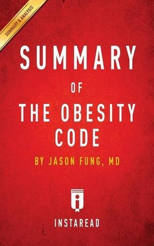 Summary of the Obesity Code: By Jason Fung - Includes Analysis