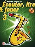 DEHASKE ECOUTER, LIRE ET JOUER VOL.3 SAXOPHONE ALTO OU BARYTON + CD Theorie und Pedagogik Saxophon