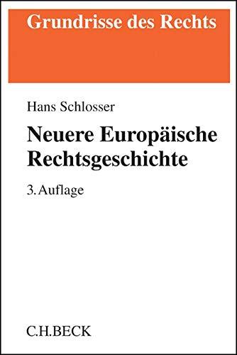 Neuere Europäische Rechtsgeschichte: Privat- und Strafrecht vom Mittelalter bis zur Moderne