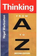 By Nigel Warburton Thinking From A to Z (2nd Edition) [Paperback] Paperback