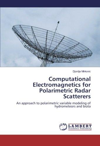Computational Electromagnetics for Polarimetric Radar Scatterers: An approach to polarimetric variable modeling of hydrometeors and biota