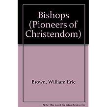 Bishops (Pioneers of Christendom)