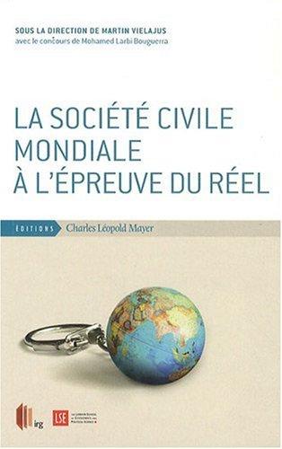 La société civile mondiale à l'épreuve du réel par Martin Vielajus, Mohamed Larbi Bouguerra, Collectif