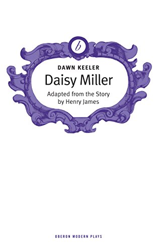 Daisy Miller (Oberon Modern Plays) (English Edition)