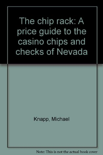 Casino Price Chips Guide (The chip rack: A price guide to the casino chips and checks of Nevada)
