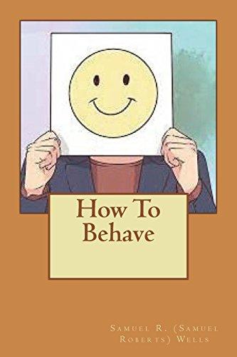 How To Behave por Samuel R. (Samuel Roberts) Wells