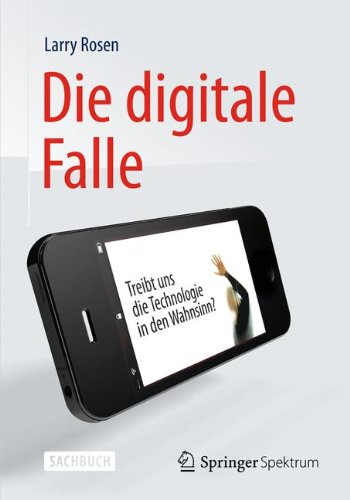 Die digitale Falle: Treibt uns die Technologie in den Wahnsinn?