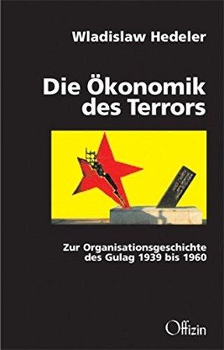 Die Ökonomik des Terrors: Zur Organisationsgeschichte des Gulag 1939 bis 1960 by Wladislaw Hedeler (2010-10-01)