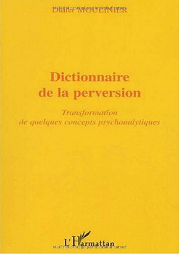 Dictionnaire de la perversion : Transformation de quelques concepts psychanalytiques