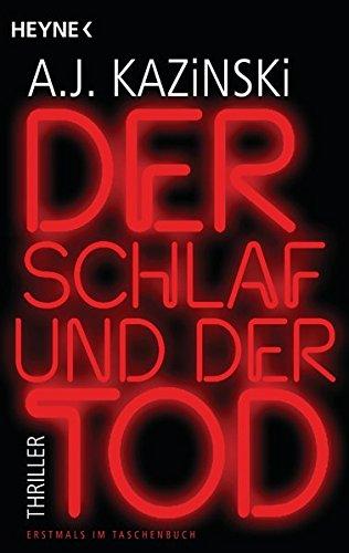 Buchseite und Rezensionen zu 'Der Schlaf und der Tod: Thriller' von A. J. Kazinski