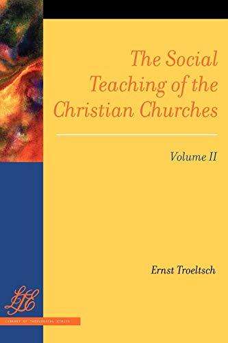The Social Teaching of the Christian Churches Vol 2 por Ernst Troeltsch