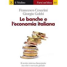 Le banche e l'economia italiana (Farsi un'idea)