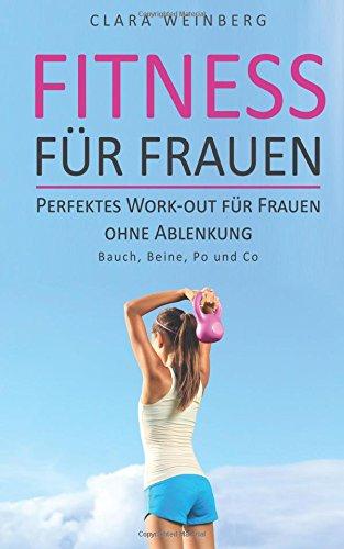 Fitness für Frauen: Perfektes Work-out für Frauen ohne Ablenkung - Bauch, Beine, Po und Co por Clara Weinberg