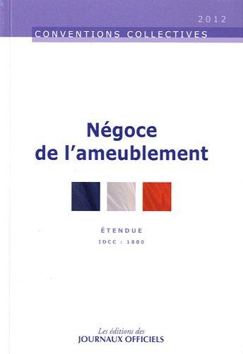 Négoce de l'ameublement, Convention collective étendue, 12ème édition - Novembre 2011 - Brochure 3056 - IDCC 1880