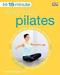 15 Minute Everyday Pilates (Book and DVD) by Alycea Ungaro (2007-12-03)