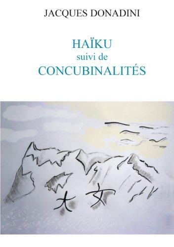 HAÏKU suivi de CONCUBINALITES par Jacques Donadini