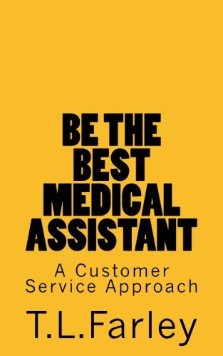 Be the Best Medical Assistant: A Customer Service Approach