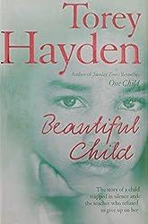 Beautiful Child by Torey L. Hayden (2007-04-02)
