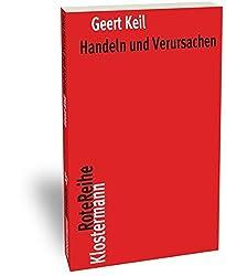 Handeln Und Verursachen (Klostermann Rotereihe) by Geert Keil (2015-04-06)