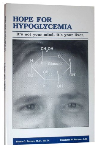 Hope for Hypoglycemia: It's Not Your Mind, It's Your Liver by Broda O., M.D., Ph.D. Barnes (1989-06-02)