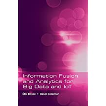 Information Fusion and Analytics for Big Data and IoT (Information Warfare)