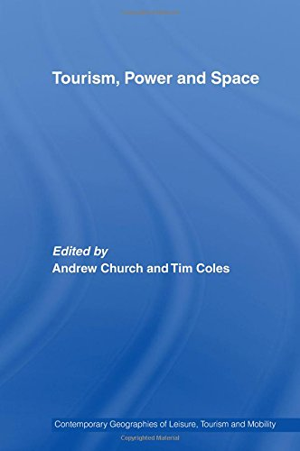 Tourism, Power and Space (Contemporary Geographies of Leisure, Tourism and Mobility)