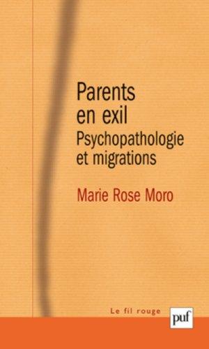 Parents en exil : Psychopathologie et migrations