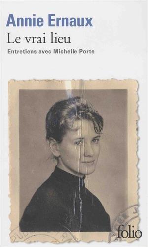 Le vrai lieu: Entretiens avec Michelle Porte