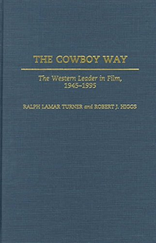 [The Cowboy Way: The Western Leader in Film, 1945-1995] (By: Ralph LaMar Turner) [published: October, 1999] par Ralph LaMar Turner