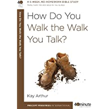 How Do You Walk the Walk You Talk? (40-Minute Bible Studies) (English Edition)