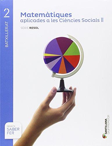 Matematiques aplicades a les ciencies socials ii serie resol 2 btx saber fer
